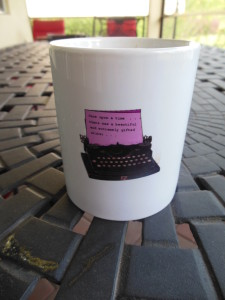 My daily pep talk comes with coffee: Once upon a time there was a beautiful and talented writer...